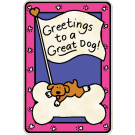 Greetings to A Great Dog