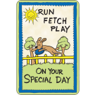 Run, Fetch, Play on Your Special Day