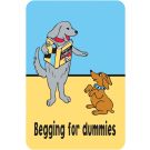 Begging for Dummies