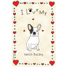 French Bulldog, I Love My