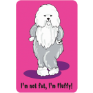 I'm Not Fat, I'm Fluffy